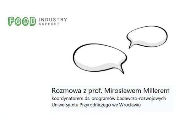Rozmowa z prof. Mirosławem Millerem UPWr_food_industry_support blog