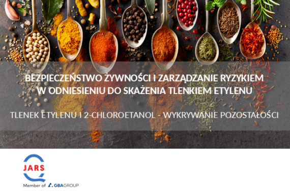 Bezpieczeństwo żywności w odniesieniu do skażenia tlenkiem etylenu Food Industry Support